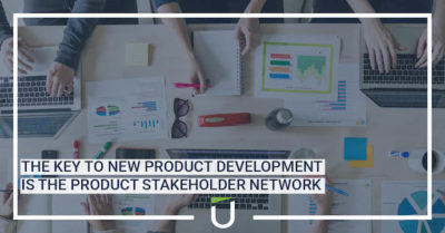 The key to new product development is the product stakeholder network