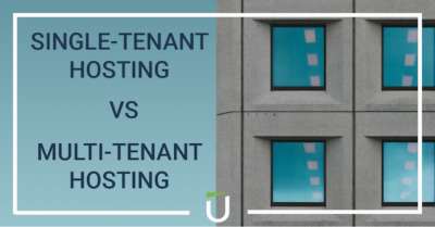 Single-tenant & multi-tenant hosting