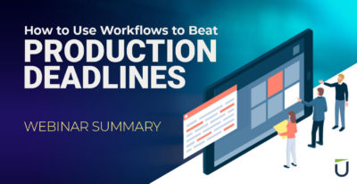 Manufacturing Production Deadlines Webinar Summary